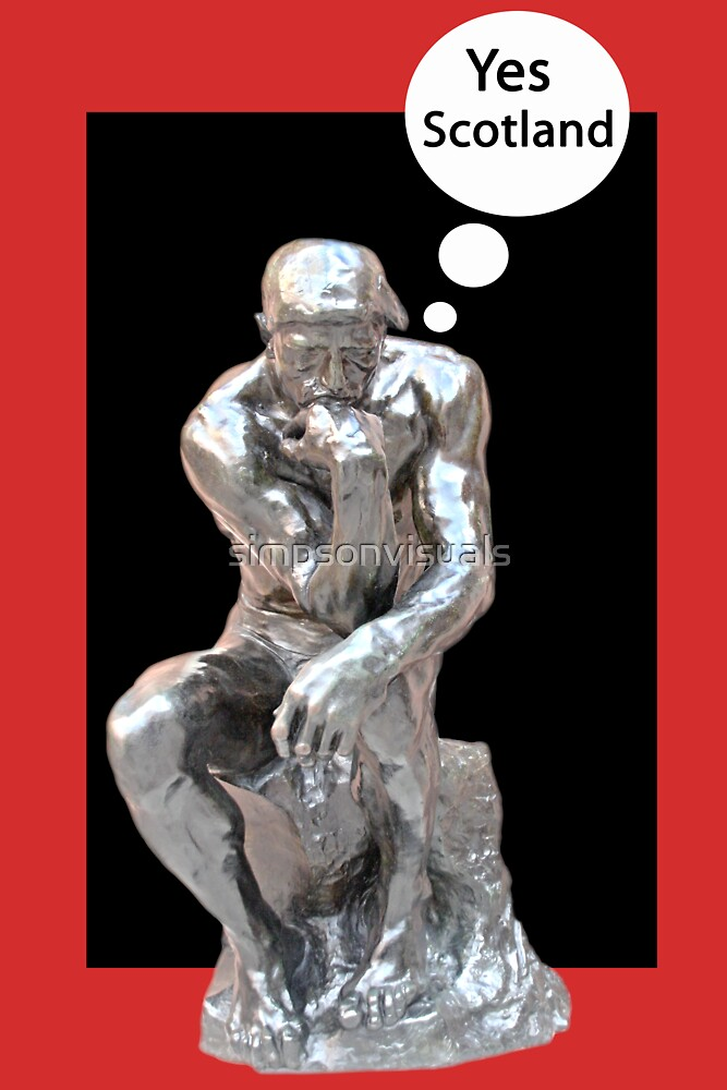 The Thinker Thinks Yes Scotland Poster by simpsonvisuals