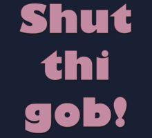 Shut thi gob  One Piece - Short Sleeve
