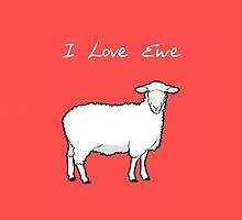 I Love Ewe, I Really Do by SarahEarly