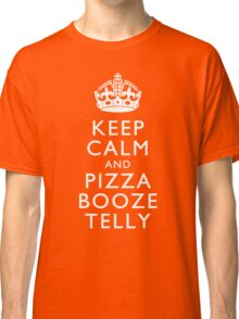 Keep Calm and Pizza Booze Telly Classic T-Shirt