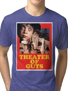 Theater Of Guts design 2 Tri-blend T-Shirt