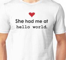 "Couple - She had me at ""Hello World"" (Light edition) Unisex T-Shirt"