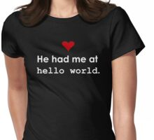 """Couple - He had me at """"Hello World"""" (Dark edition) Womens Fitted T-Shirt"""