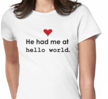 """Couple - He had me at """"Hello World"""" Womens Fitted T-Shirt"""