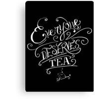 Everyone Deserves Tea Canvas Print