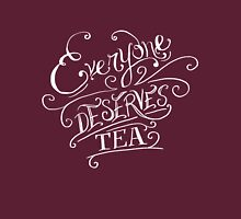 Everyone Deserves Tea (no diary) Unisex T-Shirt