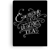 Everyone Deserves Tea (no diary) Canvas Print