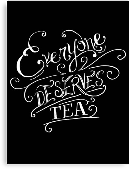 Everyone Deserves Tea (no diary) by six-fiftyeight