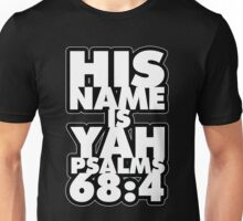 HIS NAME IS YAH BLK Unisex T-Shirt