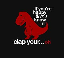 If you're happy and you know it... T-Shirt