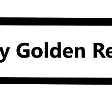 I Love My Golden Retriever by welikestuff