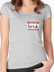 Hello, I'm Tired. Women's Fitted Scoop T-Shirt