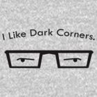 I Like Dark Corners by BN3140