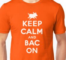 Keep calm and Bacon Unisex T-Shirt