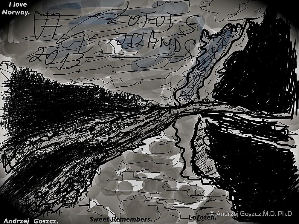 My Lofoten Island  !!! Awsss so sweet remembers ! Anno Domini 2013. by © Andrzej Goszcz,M.D. Ph.D