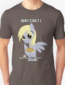 Why Can't I Herp All This Derp T-Shirt