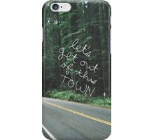 LET'S GET OUT OF THIS TOWN iPhone Case/Skin
