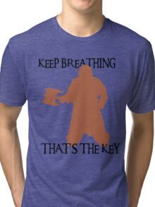 Gimli: Keep breathing, that's the key Tri-blend T-Shirt