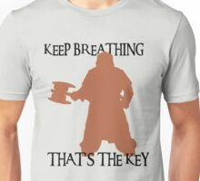 Gimli: Keep breathing, that's the key Unisex T-Shirt