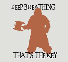 Gimli: Keep breathing, that's the key T-Shirt