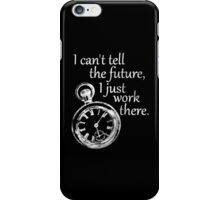 I just work there. iPhone Case/Skin