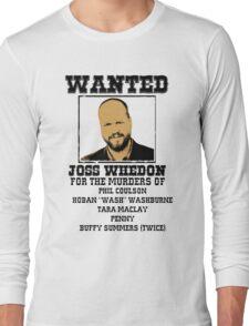 Joss Whedon: wanted Long Sleeve T-Shirt
