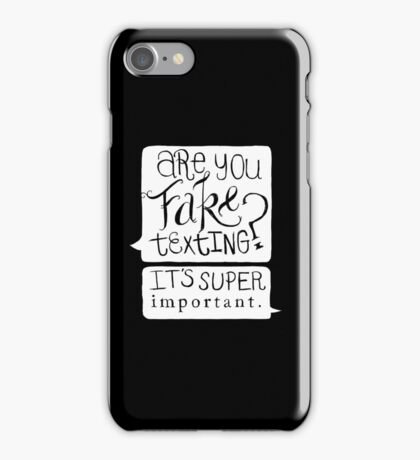 Are You Fake Texting? iPhone Case/Skin