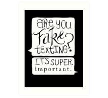 Are You Fake Texting? Art Print
