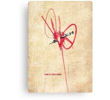 Love is like a drug Canvas Print