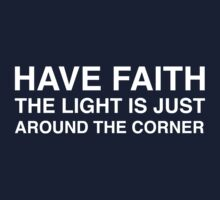 Have Faith, The Light Is Just Around the Corner Kids Clothes