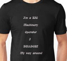 Bulldoze Tee Unisex T-Shirt