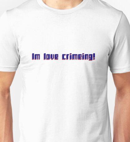 Im love crimeing Unisex T-Shirt