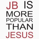Justin Bieber T Shirt - JB is more popular than jesus by RokkaRolla