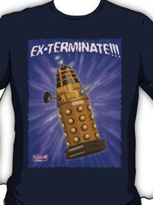 EX-TERMINATE! T-Shirt