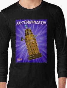 EX-TERMINATE! Long Sleeve T-Shirt