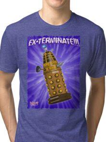 EX-TERMINATE! Tri-blend T-Shirt
