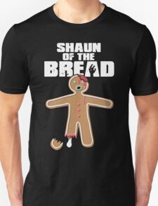 Shaun Of The Dead (Shaun Of The Bread) Unisex T-Shirt
