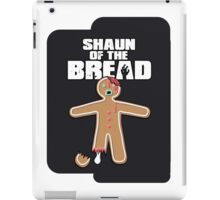 Shaun Of The Dead (Shaun Of The Bread) iPad Case/Skin