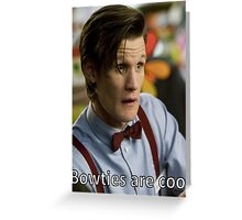 Bowties are Cool. Greeting Card