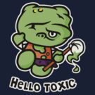 Hello Toxic by Baznet