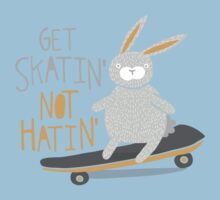 Get Skatin' Not Hatin' Kids Clothes