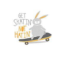 Get Skatin' Not Hatin' Photographic Print