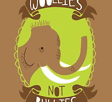 Woollies Not Bullies by Good Natured Beast