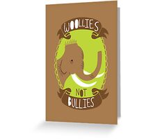 Woollies Not Bullies Greeting Card