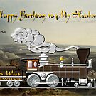 Wild West Railways - Happy Birthday to My Husband by Dennis Melling