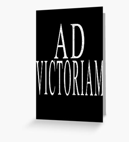 Ad Victoriam (WHT) Greeting Card