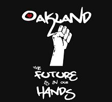 Oakland - The Future is in Our Hands Unisex T-Shirt