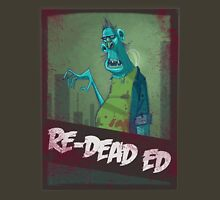 Re-Dead Ed Unisex T-Shirt