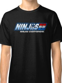 Ninjas. Ninjas EVERYWHERE. Classic T-Shirt