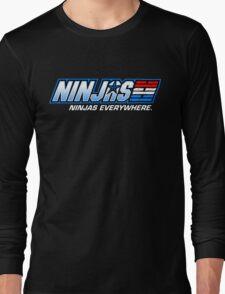 Ninjas. Ninjas EVERYWHERE. Long Sleeve T-Shirt